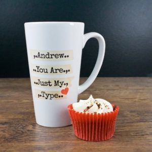 You're Just My Type Romantic Latte Mug