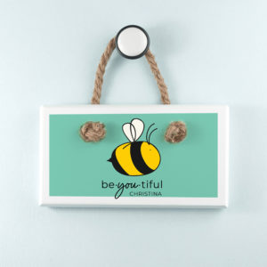 Bee You White Hanging Sign