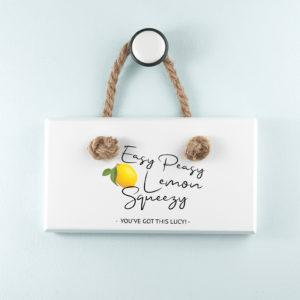 Easy Peasy Lemon Squeezy White Hanging Sign