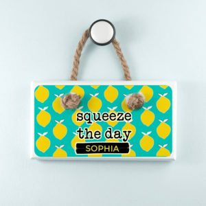 Squeeze The Day White Hanging Sign