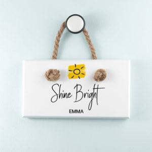Shine Bright White Hanging Sign