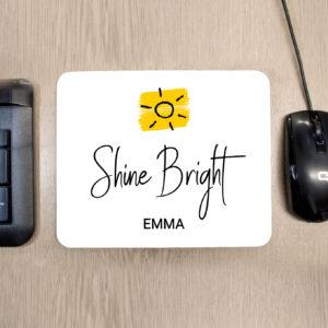Shine Bright Mouse Pad