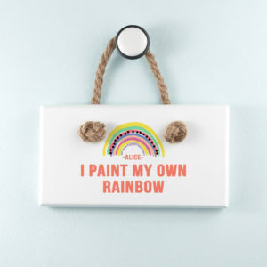 My Own Rainbow White Hanging Sign