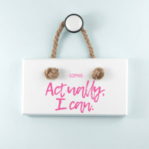 Actually I Can Handwritten White Hanging Sign