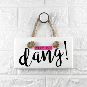 Dang White Hanging Sign
