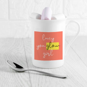 You Glow Girl Bone China Mug