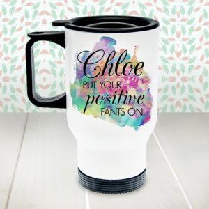 Personalised Positive Pants White Travel Mug